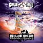 Clown Shoes The Ballad of Minnie Quay