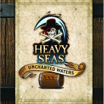 Heavy Seas Uncharted Waters