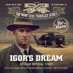 Two Road's Igor's Dream