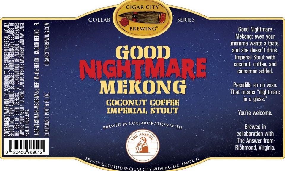 Cigar City Good Nightmare Mekong